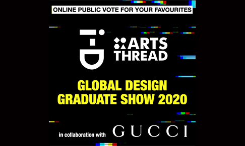 ARTSTHREAD and i-D Magazine to partner with Gucci for the Global Design Graduate Show 2020