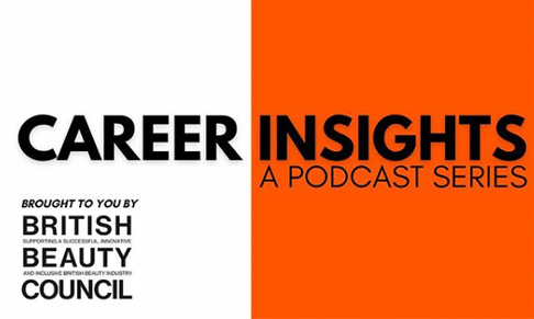 British Beauty Council debuts Career Insights Podcast series