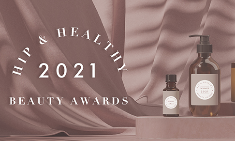 Hip & Healthy introduce new category for Natural Beauty Awards 2021