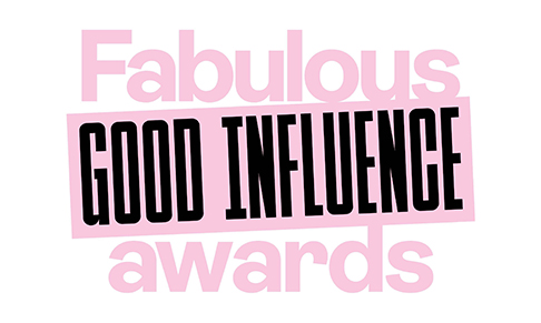 Fabulous launches Good Influence Awards
