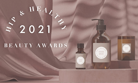 Hip & Healthy Natural Beauty Awards 2021 winners announced