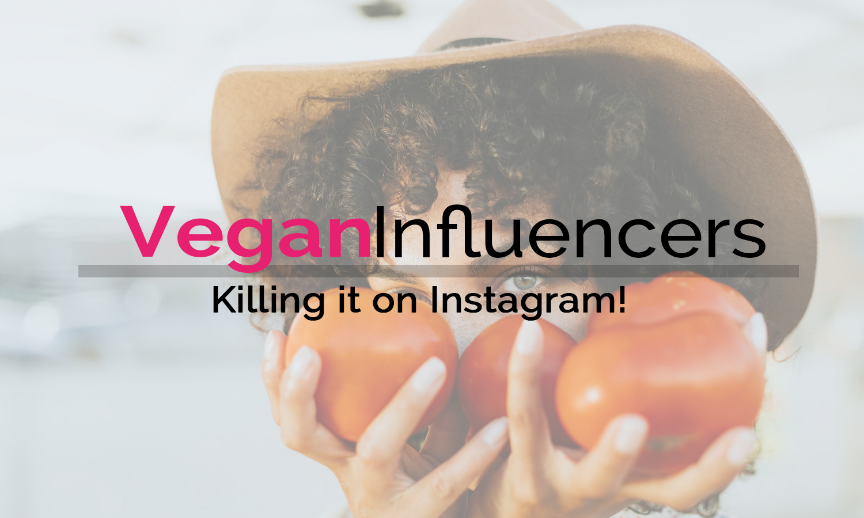 Vegan influencers killing it on Instagram!