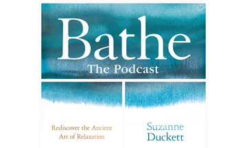 Suzanne Duckett launches Bathe The Podcast