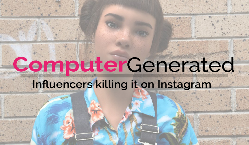 Computer-generated influencers killing it on Instagram!