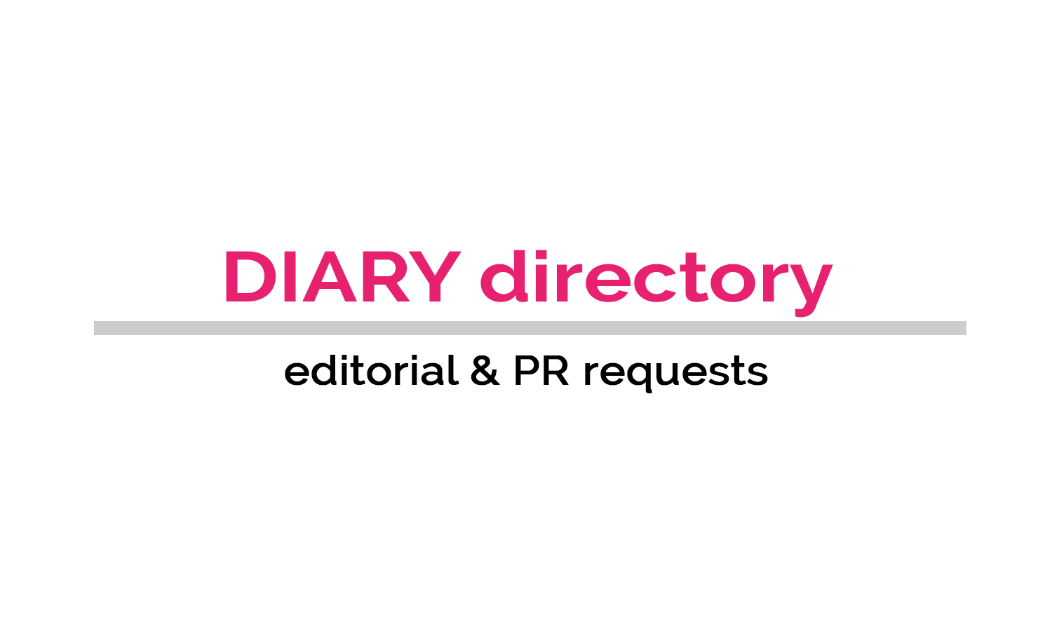 DIARY directory's Editorial & PR Requests