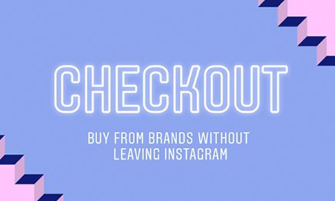 Instagram launches checkout feature to shop products within the app