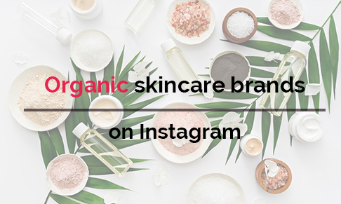Organic skincare brands on Instagram