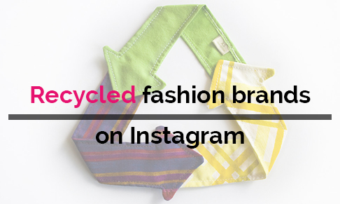 Recycled fashion brands on Instagram