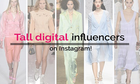 Tall digital fashion influencers on Instagram