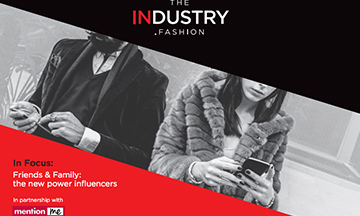 TheIndustry.Fashion Report - Friends & Family: The New Power Influencers
