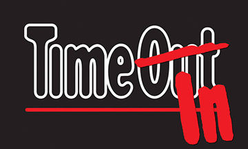 Time Out becomes Time In